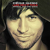 Thumbnail for the Enrique Iglesias - I Like How It Feels (Remixes) link, provided by host site