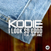 Thumbnail for the Kodie - I Look So Good link, provided by host site