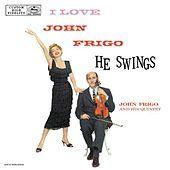 Thumbnail for the John Frigo - I Love John Frigo...he Swings (lpr) link, provided by host site