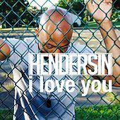 Thumbnail for the Hendersin - I Love You link, provided by host site