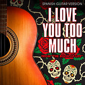 """Thumbnail for the Guardz of Spanish Guitars - I Love You Too Much (From """"The Book of Life"""") [Spanish Guitar Version] link, provided by host site"""