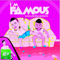 Thumbnail for the Linka & Mondello'g - I M Famous link, provided by host site
