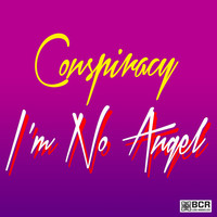 Thumbnail for the Conspiracy - I'm No Angel link, provided by host site