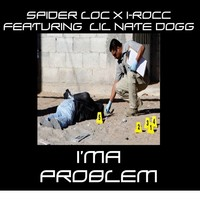 Thumbnail for the Spider Loc - I'ma Problem link, provided by host site