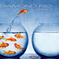 Thumbnail for the Diamond Rio - I Made It link, provided by host site