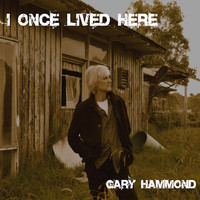 Thumbnail for the Gary Hammond - I Once Lived Here link, provided by host site