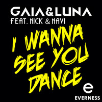 Thumbnail for the Gaialuna - I Wanna See You Dance link, provided by host site