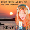 Thumbnail for the Eday - Ibiza Sensual House link, provided by host site