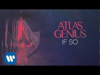 Thumbnail for the Atlas Genius - If So link, provided by host site
