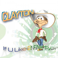 Thumbnail for the Clayton - If U Like 2 Party link, provided by host site