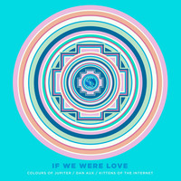 Thumbnail for the Colours of Jupiter - If We Were Love link, provided by host site