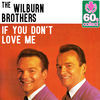 Thumbnail for the The Wilburn Brothers - If You Don't Love Me (Remastered) link, provided by host site