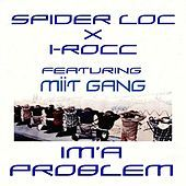Thumbnail for the Spider Loc - Im'a Problem link, provided by host site