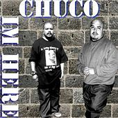 Thumbnail for the Chuco - Im Here link, provided by host site