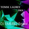 Thumbnail for the Tomm Laurey - Ima (DJ Emeriq Remix) link, provided by host site