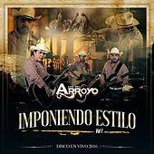 Thumbnail for the Los Del Arroyo - Imponiendo Estilo, Vol. 1 (En Vivo) link, provided by host site