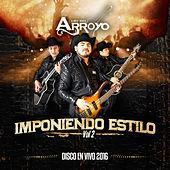 Thumbnail for the Los Del Arroyo - Imponiendo Estilo, Vol. 2 (En Vivo) link, provided by host site