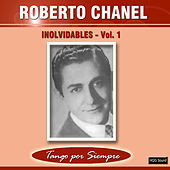 Thumbnail for the Roberto Chanel - Inolvidables, Vol. 1 link, provided by host site