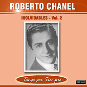 Thumbnail for the Roberto Chanel - Inolvidables, Vol. 2 link, provided by host site
