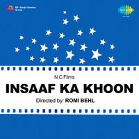 Thumbnail for the Hansraj Behl - Insaaf Ka Khoon (Original Motion Picture Soundtrack) link, provided by host site