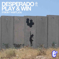 Thumbnail for the Desperado - Inside I Want You (Remixes) link, provided by host site
