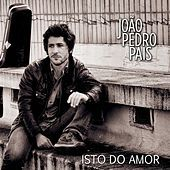 Thumbnail for the João Pedro Pais - Isto do amor link, provided by host site