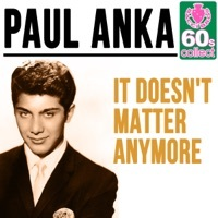Thumbnail for the Paul Anka - It Doesn't Matter Anymore (Remastered) link, provided by host site