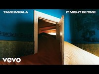 Thumbnail for the Tame Impala - It Might Be Time link, provided by host site