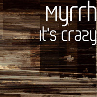 Thumbnail for the Myrrh - It's Crazy link, provided by host site
