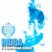Thumbnail for the Indra - It's Good Again (Remixes) link, provided by host site