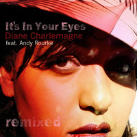 Thumbnail for the Diane Charlemagne - It's in Your Eyes (Remixed) link, provided by host site
