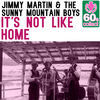 Thumbnail for the Jimmy Martin - It's Not Like Home (Remastered) link, provided by host site
