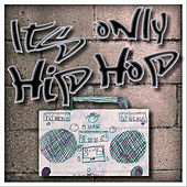Thumbnail for the DJ Nexus - It's Only Hip Hop link, provided by host site