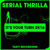 Thumbnail for the Serial Thrilla - It's Your Turn 2K16 link, provided by host site