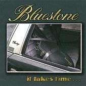 Thumbnail for the Bluestone - It takes time link, provided by host site