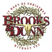 Thumbnail for the Brooks & Dunn - It Won't Be Christmas Without You link, provided by host site