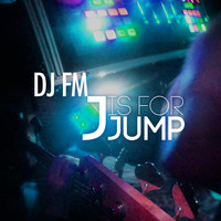 Thumbnail for the DJ FM - J Is for Jump link, provided by host site