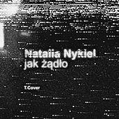 Thumbnail for the Natalia Nykiel - Jak Żądło link, provided by host site