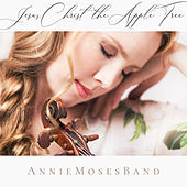 Thumbnail for the Annie Moses Band - Jesus Christ the Apple Tree link, provided by host site