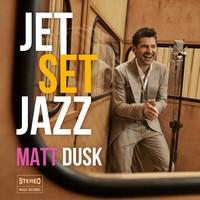 Thumbnail for the Matt Dusk - JetSetJazz link, provided by host site