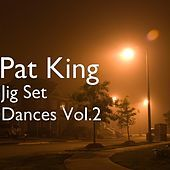 Thumbnail for the Pat King - Jig Set Dances, Vol.2 link, provided by host site