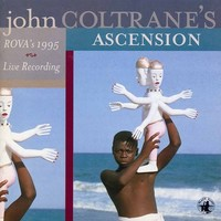 Thumbnail for the Rova - John Coltrane's Ascension link, provided by host site