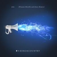 Thumbnail for the for KING & COUNTRY - Joy. (Fransis Derelle & Jinco Remix) link, provided by host site