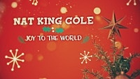 Thumbnail for the Nat King Cole - Joy To The World (Lyric Video) link, provided by host site