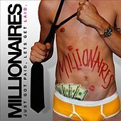 Thumbnail for the The Millionaires - Just Got Paid, Let's Get Laid link, provided by host site