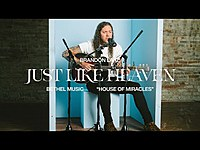 Thumbnail for the Bethel Music - Just Like Heaven - Brandon Lake link, provided by host site