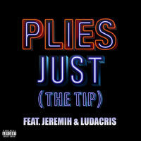 Thumbnail for the Plies - Just (The Tip) link, provided by host site