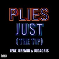 Thumbnail for the Plies - Just [The Tip] link, provided by host site