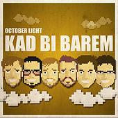 Thumbnail for the October Light - Kad bi barem link, provided by host site