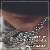 Thumbnail for the Mahala Rai Banda - Kan Mahala link, provided by host site